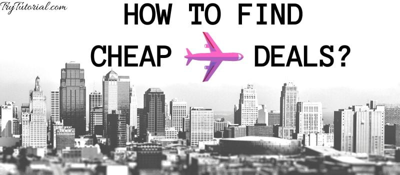 How To Find Cheap Flight Tickets