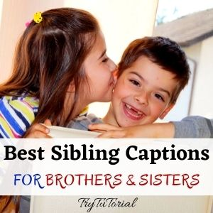 Captions for Siblings