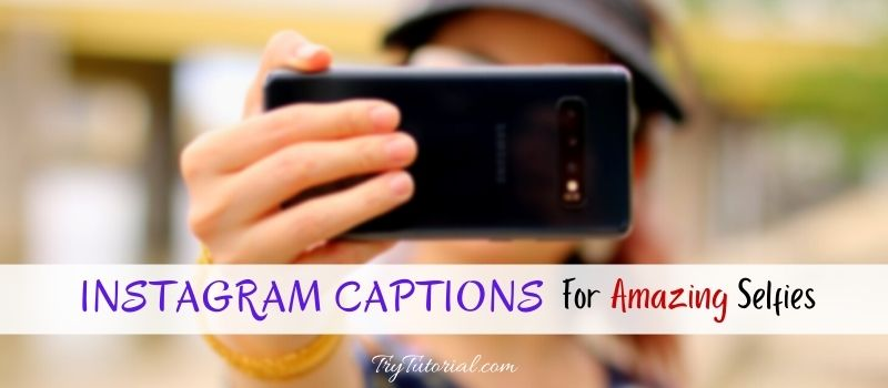 Instagram Captions For Selfies Quotes