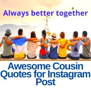 Awesome cousin quotes