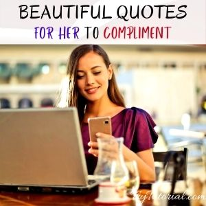 Beautiful Quotes For Her Compliments