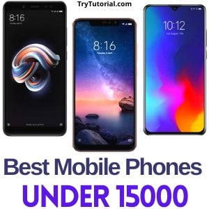Best Mobile Phones Under 15000 [currentyear] 3