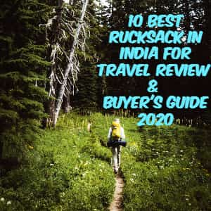 10 Best Rucksack In India For Travel Review & Buyer's Guide [currentyear] 5