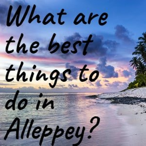 What are the best things to do in Alleppey? [currentyear] 1