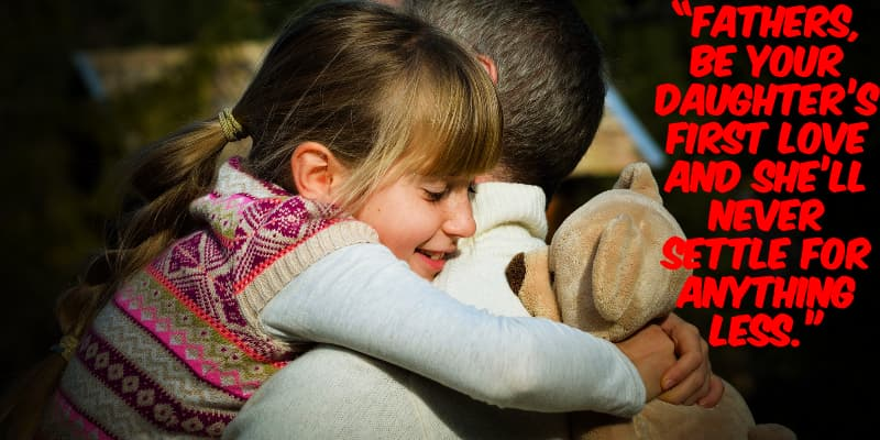 Inspirational Quotes For Dads And Daughters