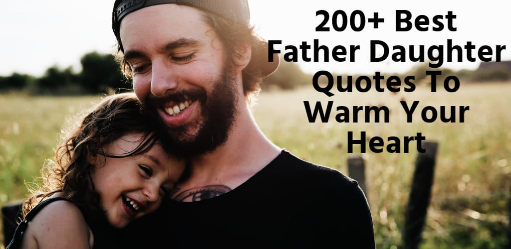 200+ Best Father Daughter Quotes To Warm Your Heart