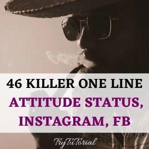 46 Best One Line Whatsapp Attitude Status, Insta, Fb