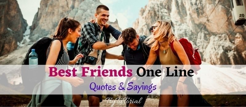 Best Friends One Line Quotes & Sayings