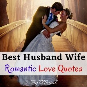Best Romantic Love Quotes For Husband Wife