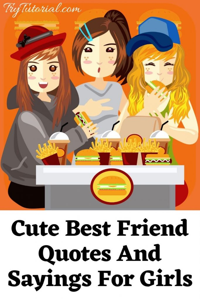 Cute Best Friend Quotes And Sayings For Girls