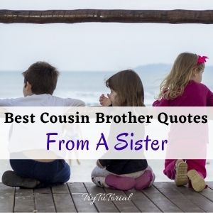 cousin brother quotes from a sister