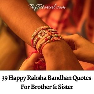 39 Happy Raksha Bandhan Quotes For Brother & Sister