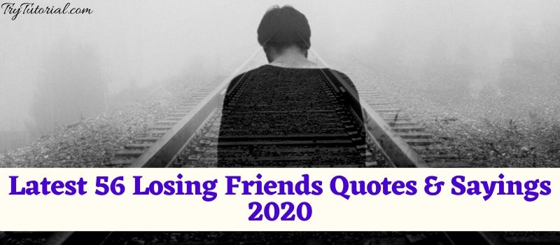 Latest Losing Friends Quotes & Sayings 2020