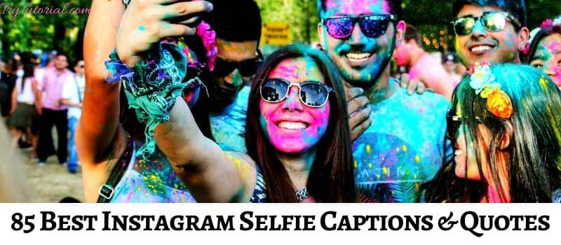 85 Best Instagram Selfie Captions Quotes