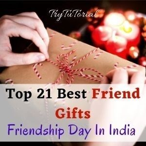 Best Friend Gifts In India Friendship