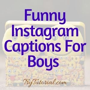 Funny Captions For Boys