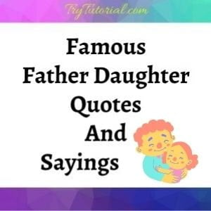 Famous Father Daughter Quotes and Sayings [currentyear] 1