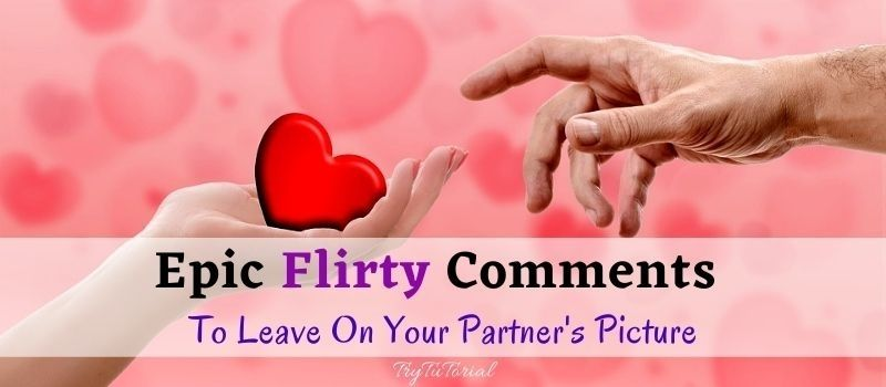 Flirty Comments To Leave
