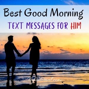 Good Morning Text Messages For Him