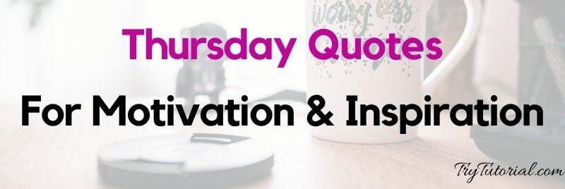 Motivational & Inspirational Thursday Quotes