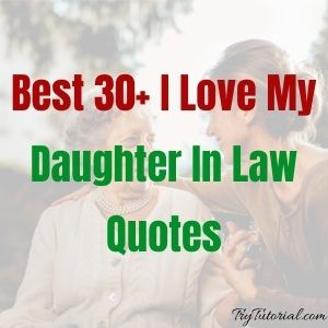 Best 30+ I Love My Daughter In Law Quotes [currentyear] 1