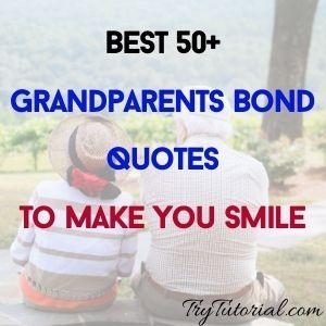 Best 50+ Grandparents Bond Quotes To Make Smile
