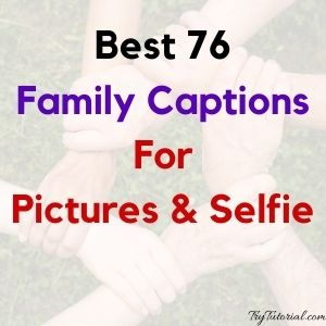 Best 76 Family Captions For Pictures & Selfie