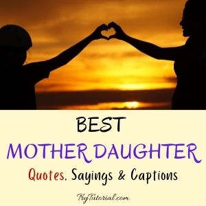 Best Mother Daughter Quotes And Sayings