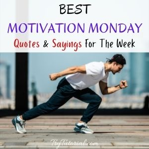 Best Motivation Monday Quotes And Sayings
