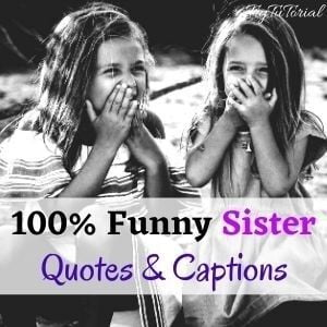 Funny Sister Quotes & Captions