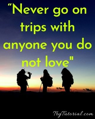 Best 130 Travel With Friends Captions & Quotes [currentyear] 4