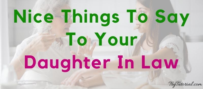 Nice Things To Say To Your Daughter In Law