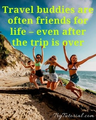 Best 130 Travel With Friends Captions & Quotes [currentyear] 1