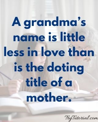 Best 120+ Grandmother Quotes and Sayings [currentyear] 4