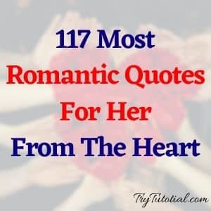 117 Most Romantic Quotes For Her From The Heart 2020