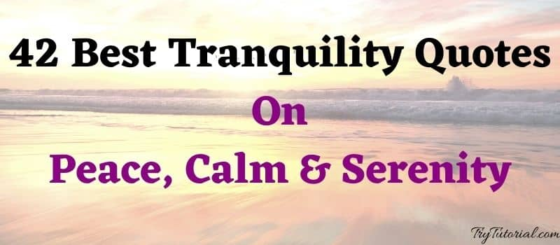 Best Tranquility Quotes