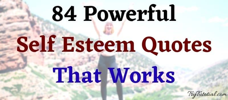 84 Powerful Self Esteem Quotes That Works