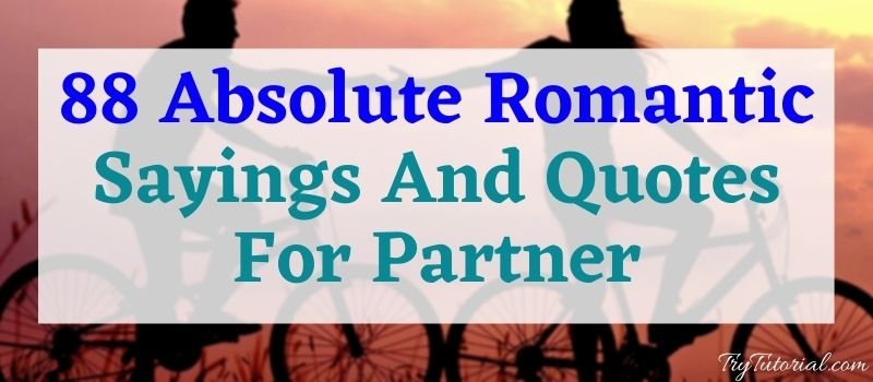 Absolute Romantic Sayings and QUotes