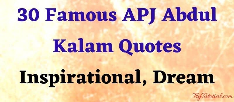 30 Famous APJ Abdul Kalam Quotes: Inspirational, Dream [currentyear] 1