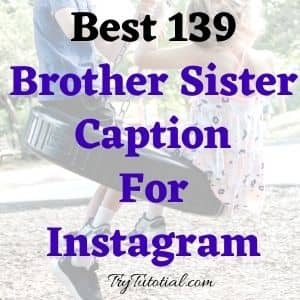 Best 139 Brother Sister Caption For Instagram