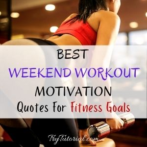 Best Weekend Workout Motivation Quotes