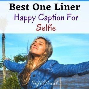 Happy Caption For Selfie