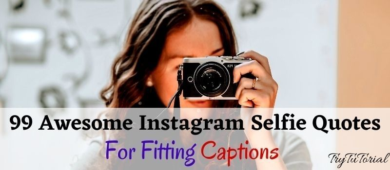 Instagram Selfie Quotes For Fitting Captions