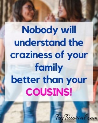 caption for cousins