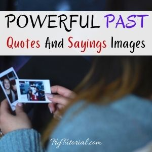 Past Quotes And Sayings Images