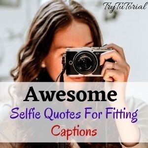 Selfie Quotes For Fitting Captions