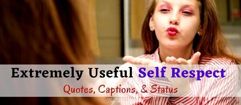 Useful Self Respect Quotes For Captions