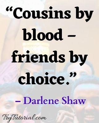 cousins Quotes on cousins are best friends