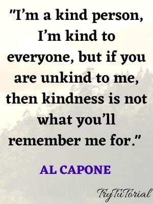 Best Al Capone Quotes Kindness