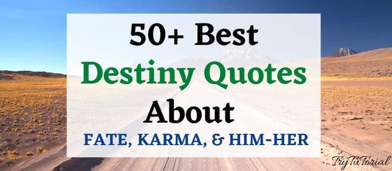 Best Destiny Quotes
